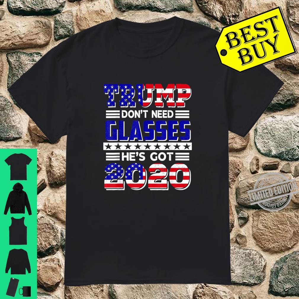 Funny Election Quote Trump Don't Need Glasses He's Got 2020 Shirt