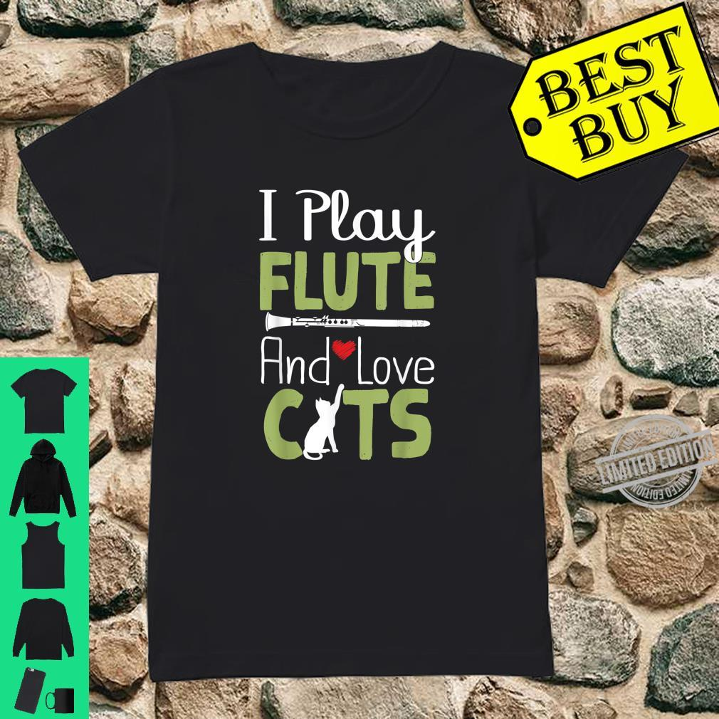 Funny Flute Player Shirt I Play Flute And Love Cats Shirt ladies tee