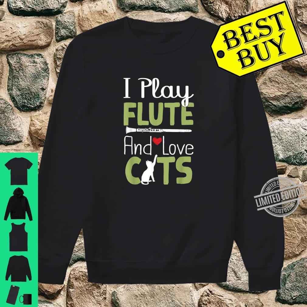 Funny Flute Player Shirt I Play Flute And Love Cats Shirt sweater