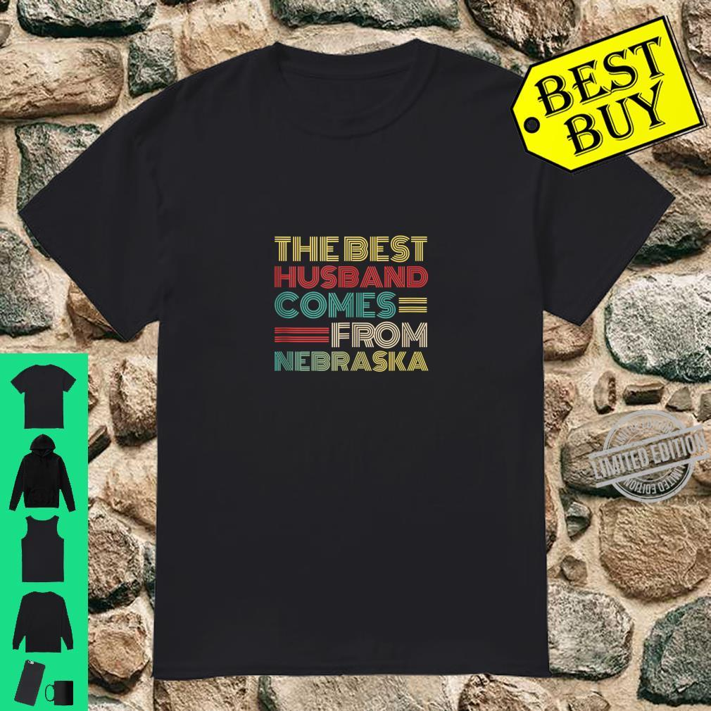 Funny From Wife, The Best Husband Comes From Nebraska Shirt