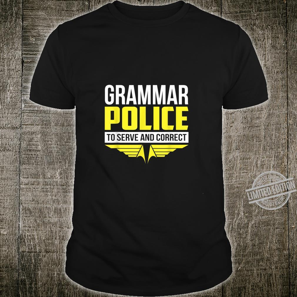 Funny Grammar Police To Serve & Correct Shirt