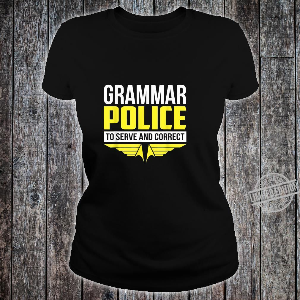 Funny Grammar Police To Serve & Correct Shirt ladies tee