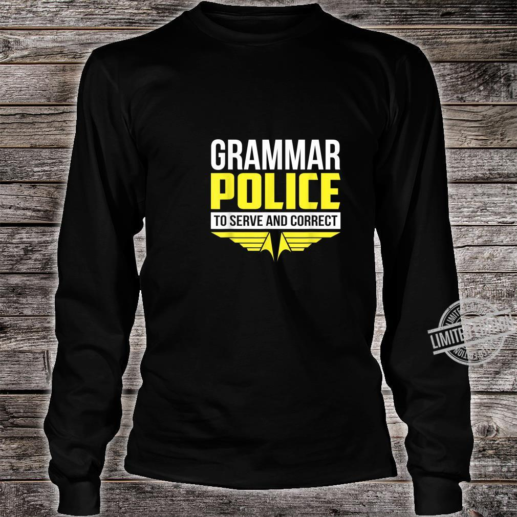 Funny Grammar Police To Serve & Correct Shirt long sleeved