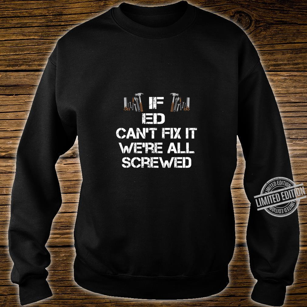 Funny Handyman Quote Personalized Ed Shirt sweater