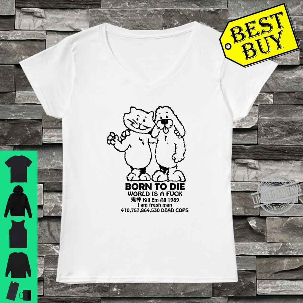 Funny Meme, Born To Die World Is A Fuck Shirt ladies tee