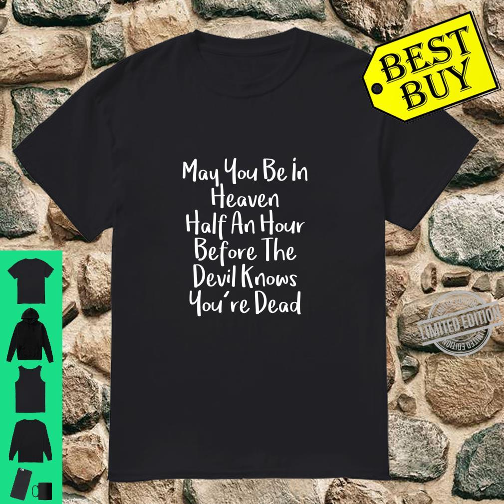 Funny Quote About Heaven Shirt