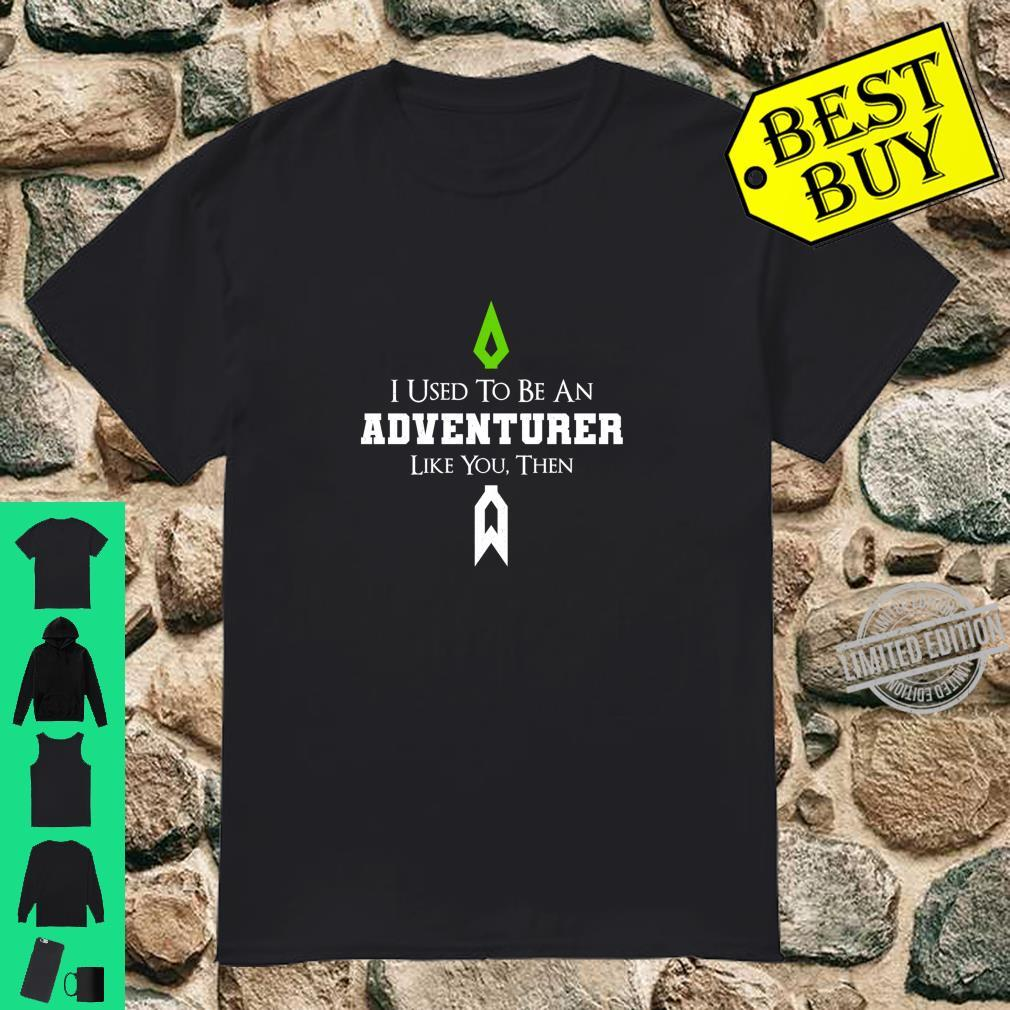 Funny RPG I used to be an adventurer like you, then Shirt