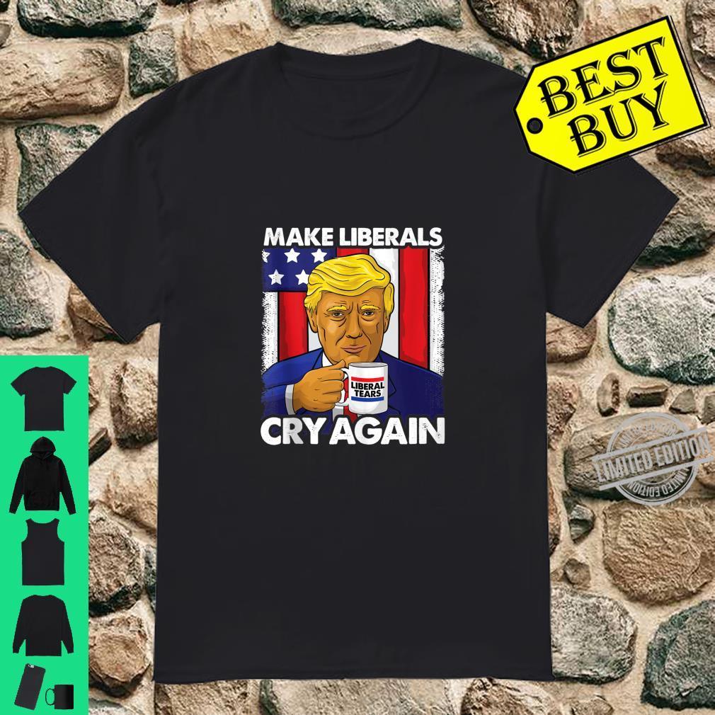 Funny Trump Make Liberals Cry Again Donald Trump 2020 Shirt