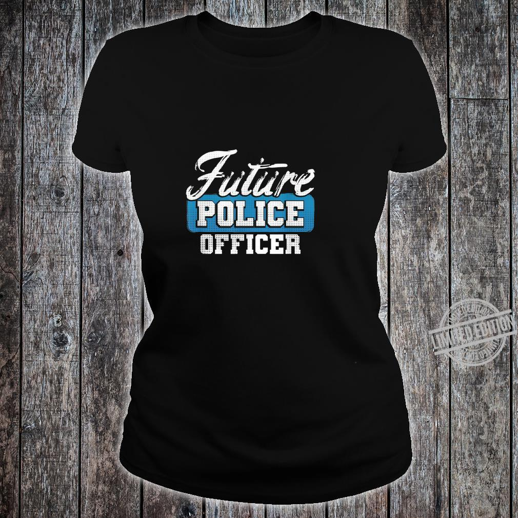 Future Police Officer Idea for Son from Police Dad Shirt ladies tee