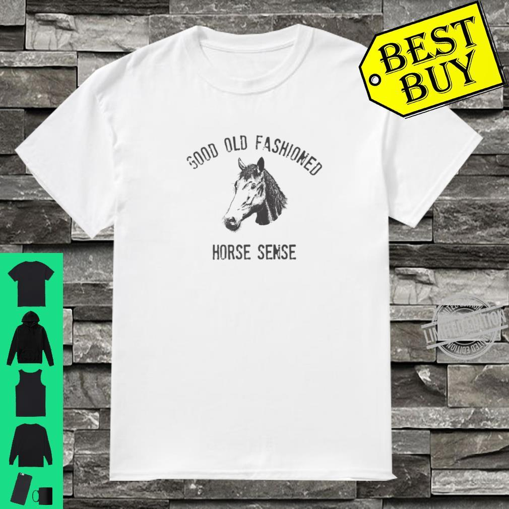 Good Old Fashioned Horse Common Sense Southern Saying Quote Shirt