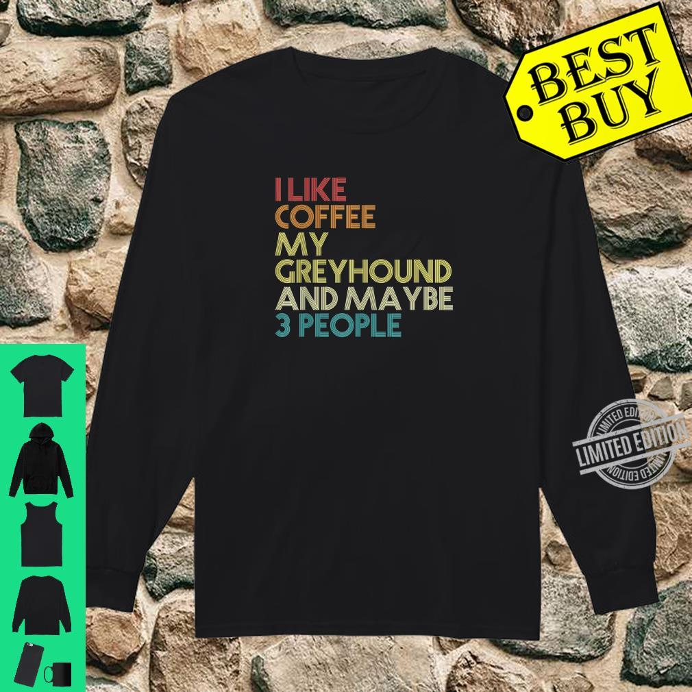 Greyhound Dog Owner Coffees Quote Vintage Retro Shirt long sleeved