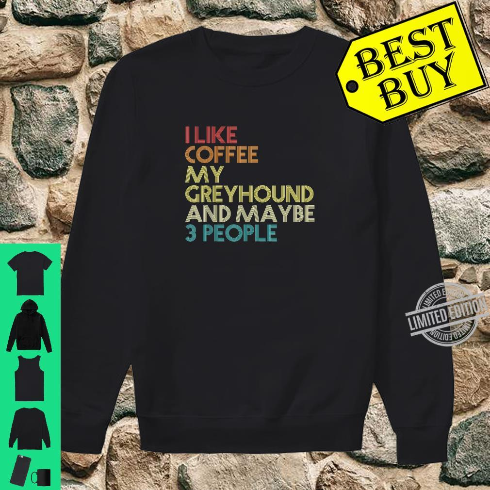 Greyhound Dog Owner Coffees Quote Vintage Retro Shirt sweater