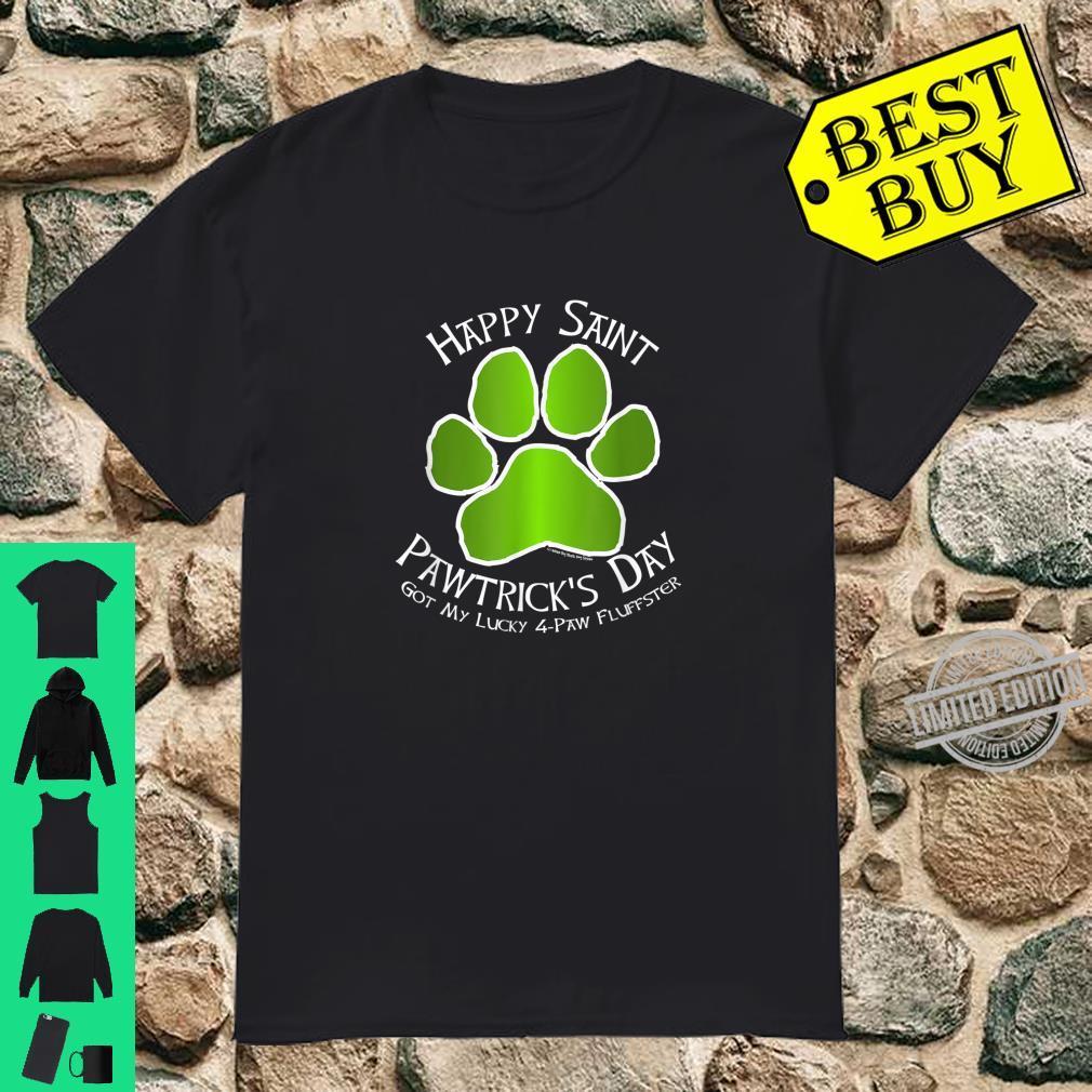 Happy Saint Pawtrick's Day Got My Lucky 4Paw Fluffster Shirt