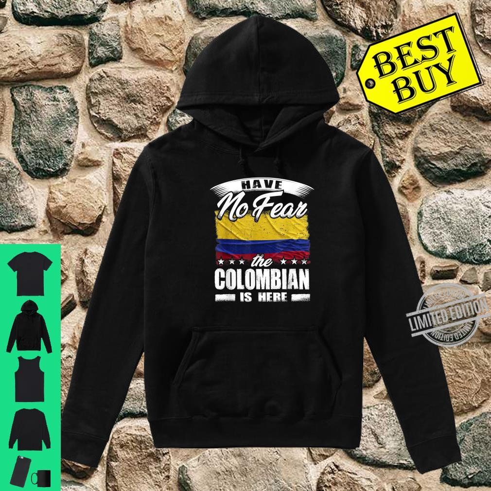 Have No Fear The Colombian Is Here Kolumbien Shirt hoodie
