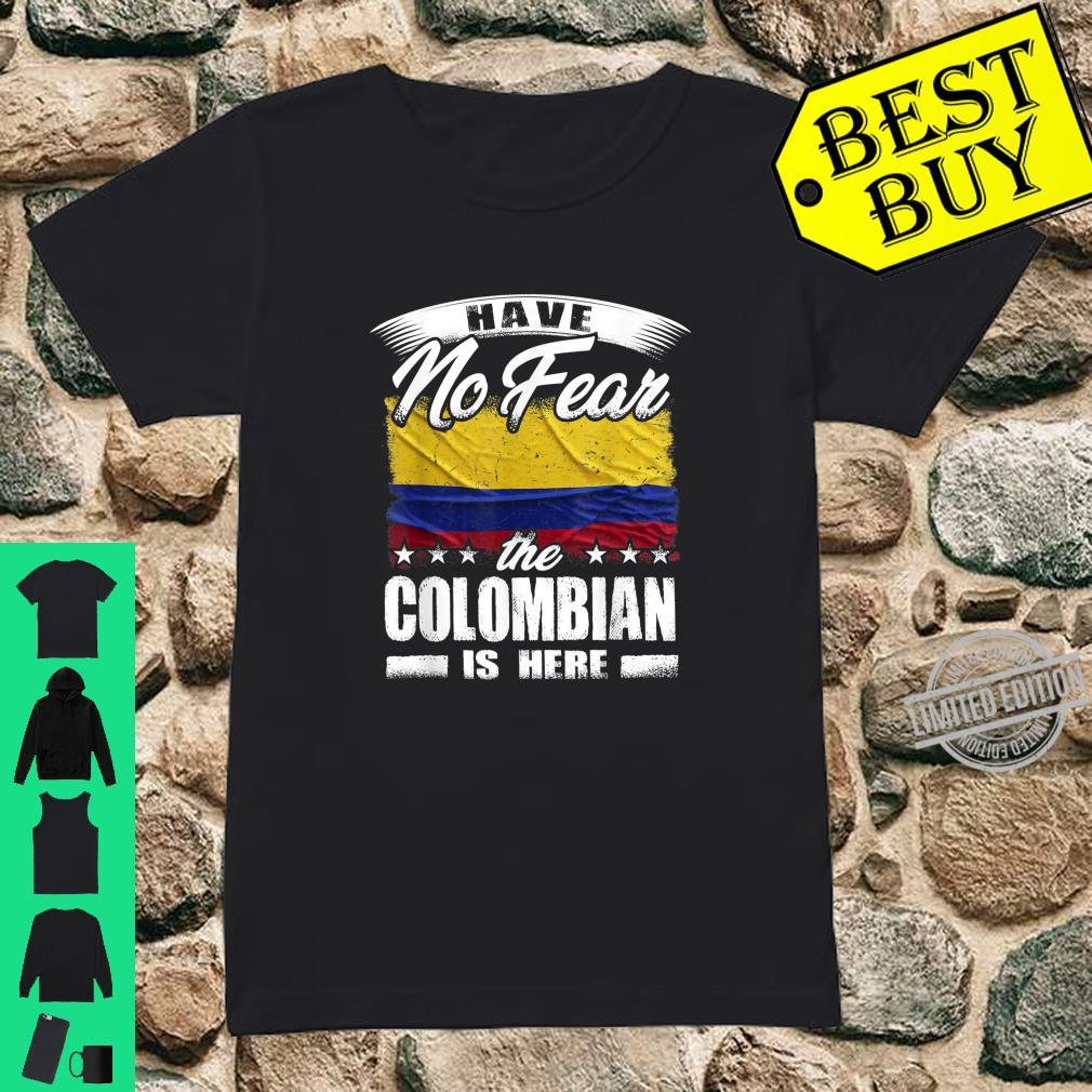 Have No Fear The Colombian Is Here Kolumbien Shirt ladies tee