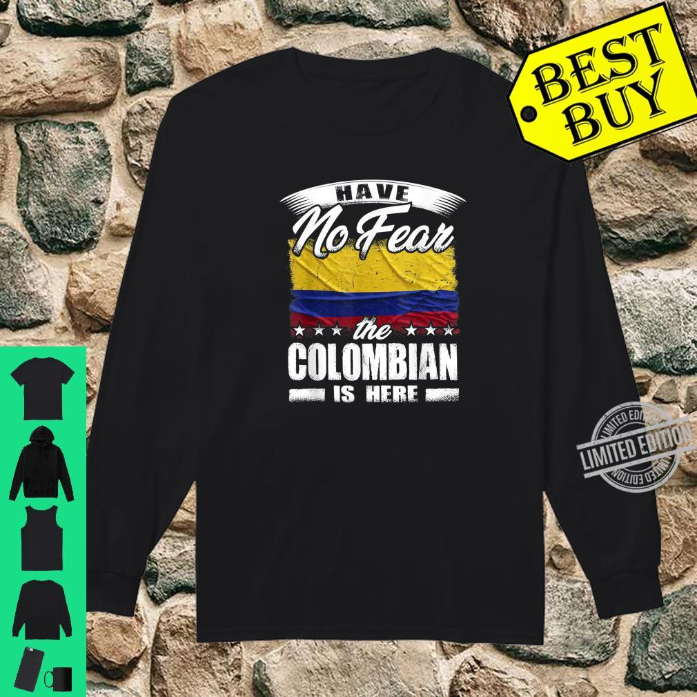 Have No Fear The Colombian Is Here Kolumbien Shirt long sleeved