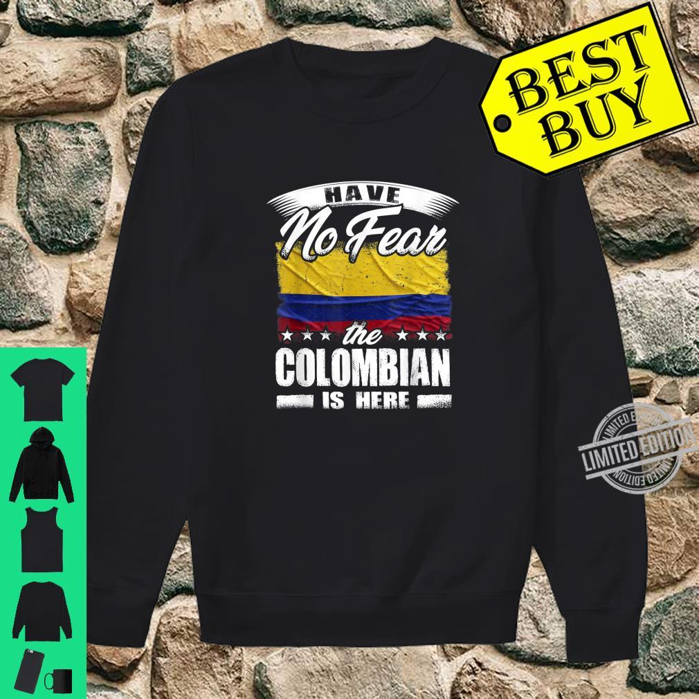 Have No Fear The Colombian Is Here Kolumbien Shirt sweater