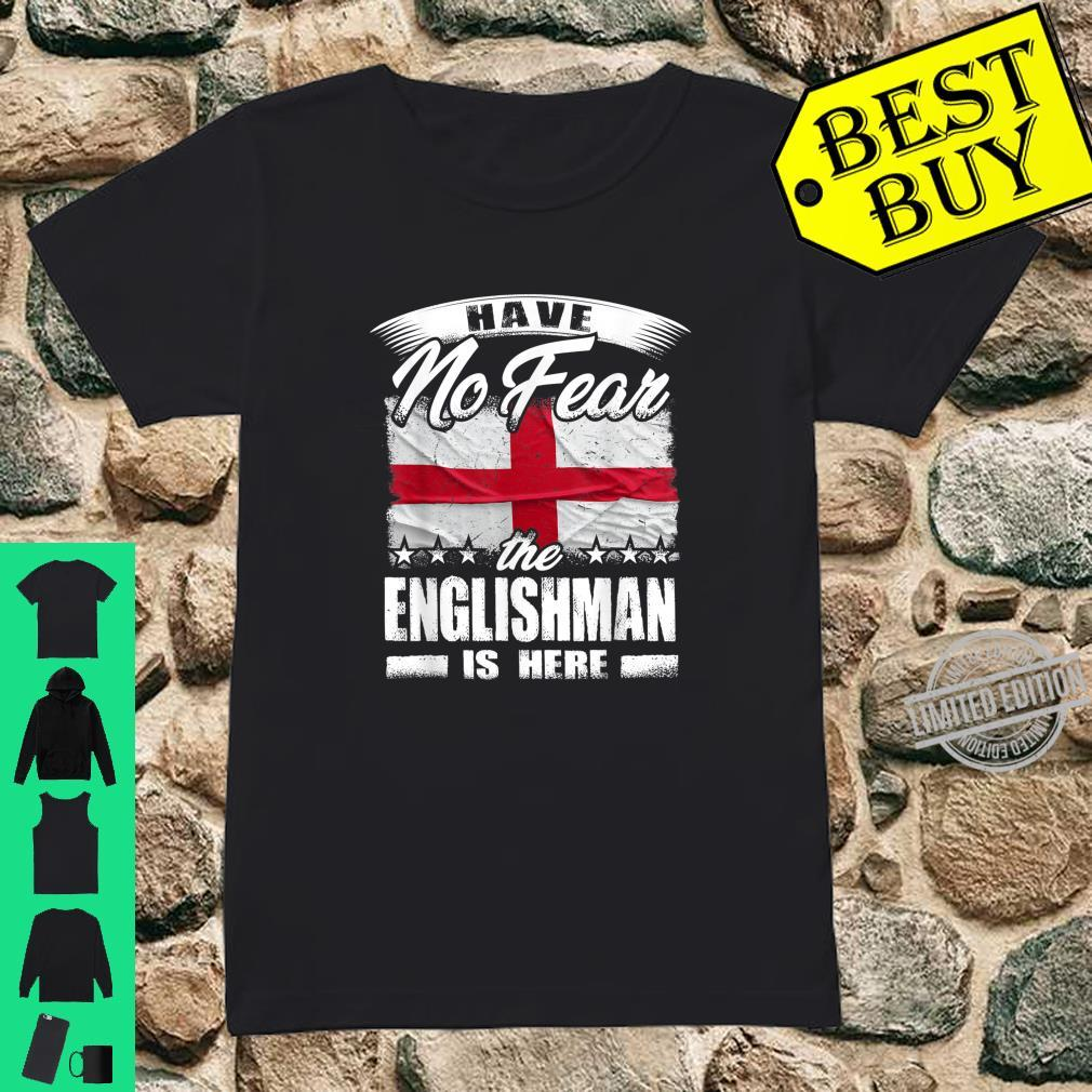 Have No Fear The Englishman Is Here England Shirt ladies tee