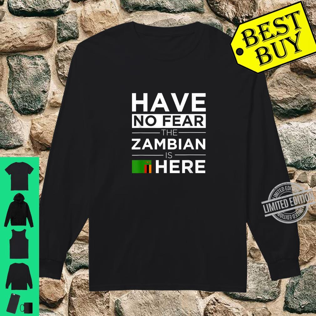 Have No Fear The Zambian is here Pride African Proud Zambia Shirt long sleeved