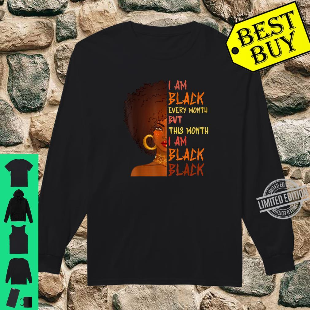 I Am Black Every Month but This Month I Am Black Black BHM Shirt long sleeved