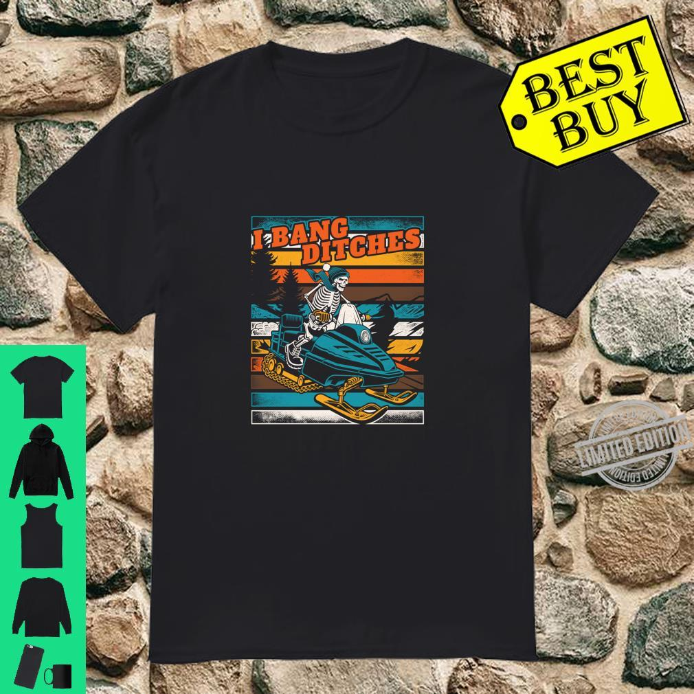 I Bang Ditches Retro Weathered Snowmobiling Skeleton Shirt