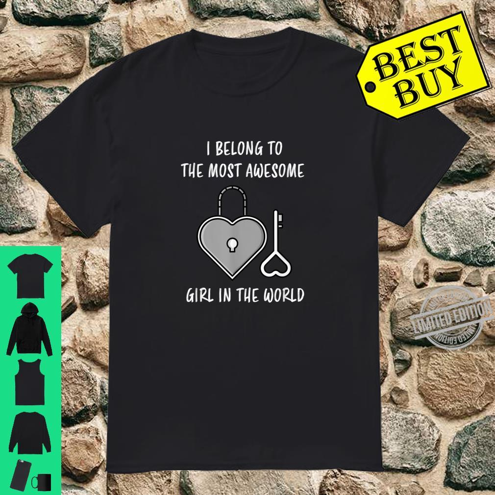 I Belong To Most Awesome Girl Valentine's Day Shirt