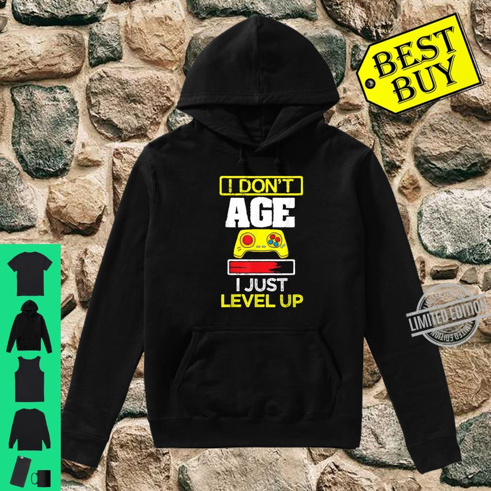 I Don't Age I Just Level Up Fun Gaming Birthday Gamer Shirt hoodie