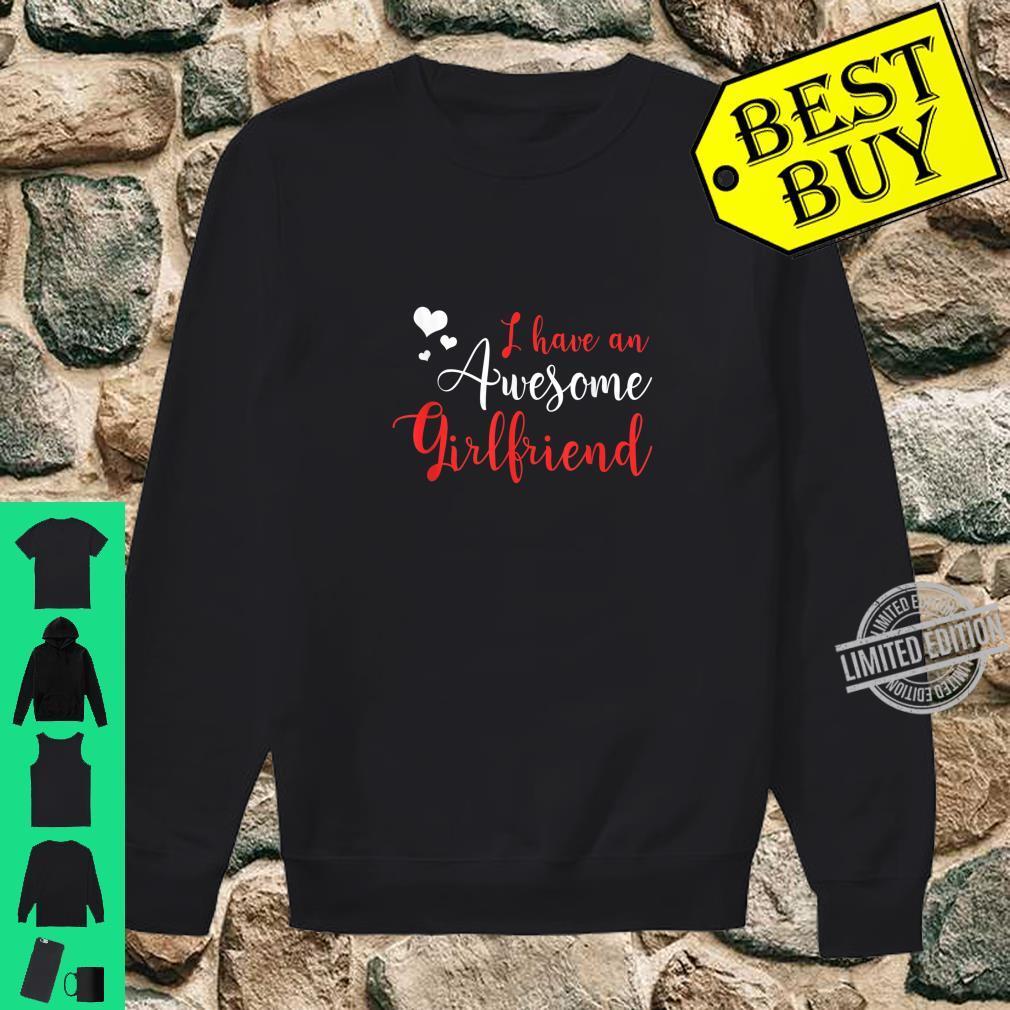 I Have an Awesome Girlfriend Shirt Fun Cute Valentine's Shirt sweater