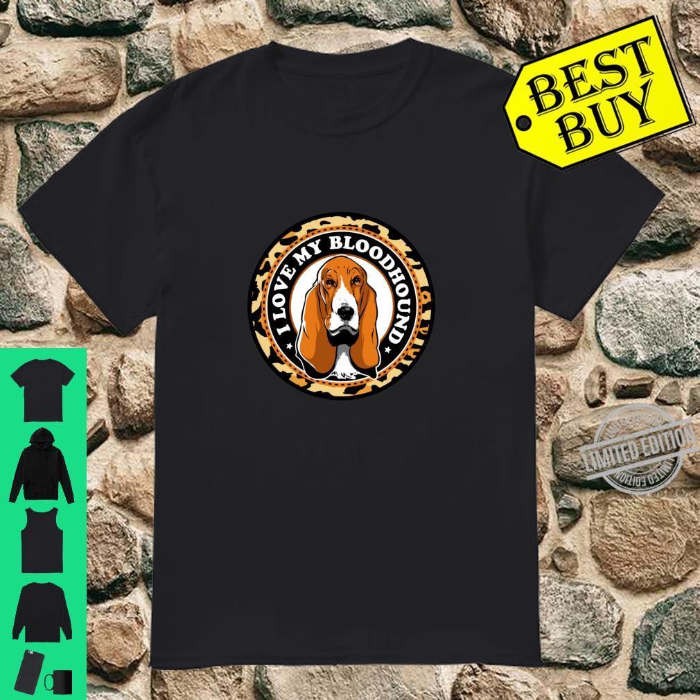 I LOVE MY BLOODHOUND Shirt Dog Cute Dog Shirt