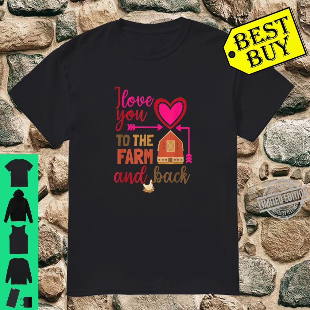 I Love you to the Farm and Back Valentine's Shirt