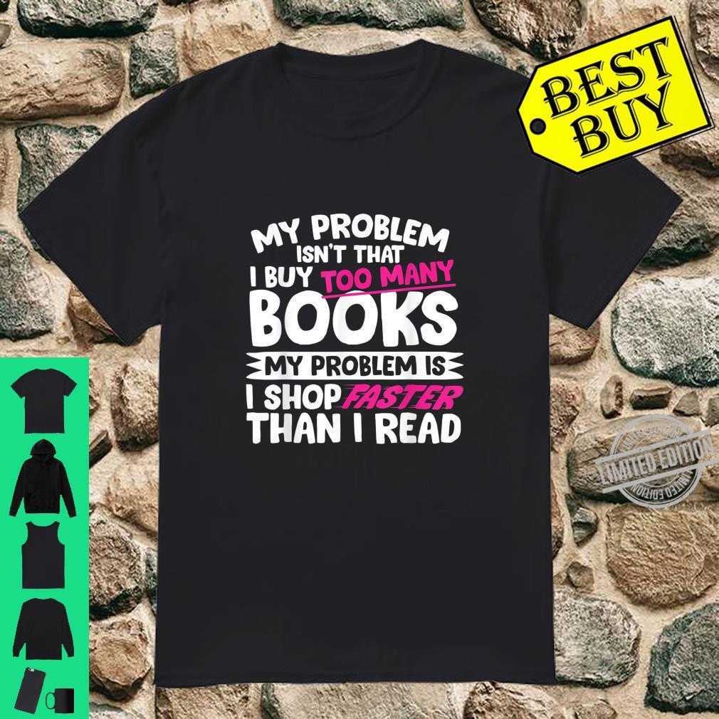 I Shop Faster Than I Read Book Shirt