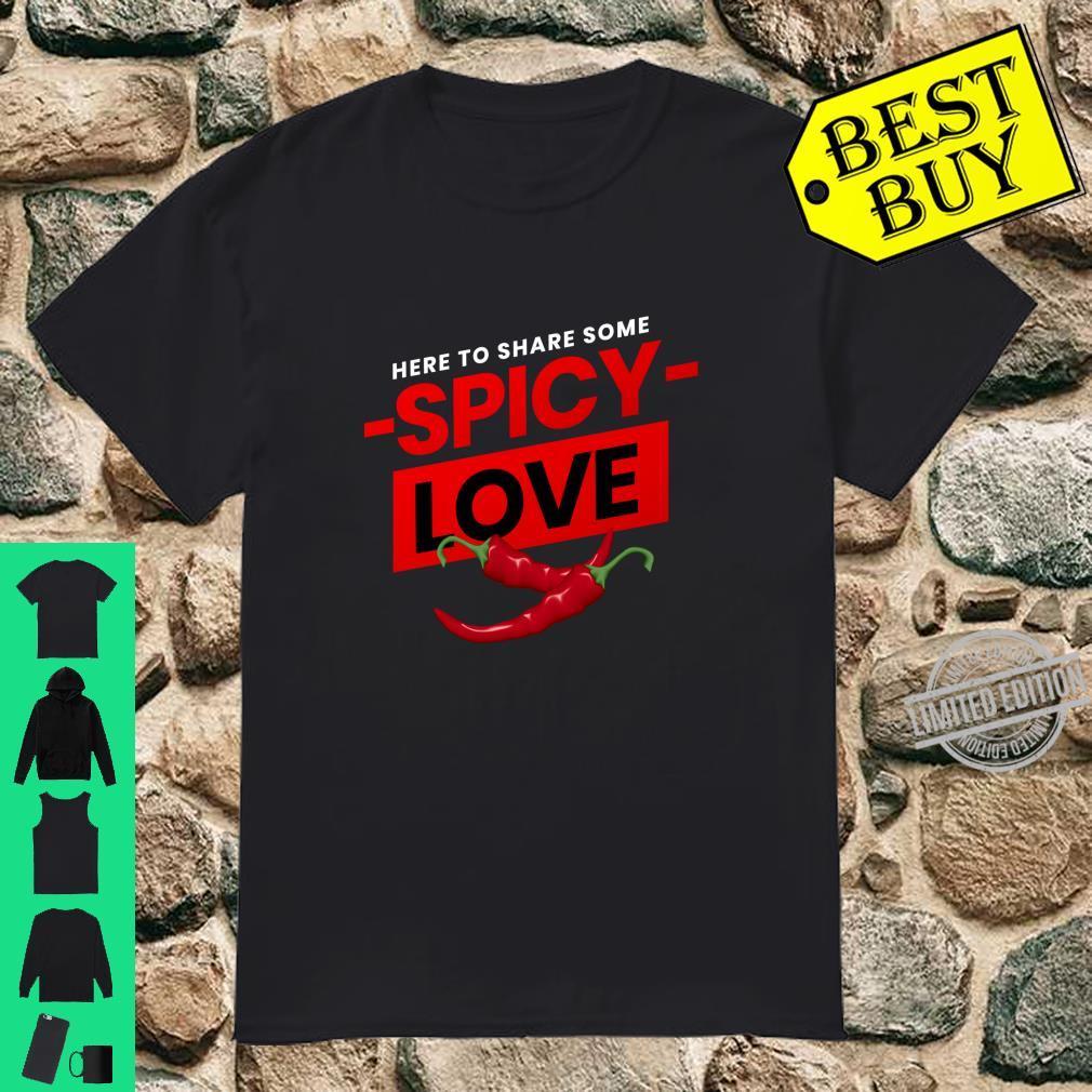 Ich bin hier, um etwas würzige Liebe zu teilen Langarmshirt Shirt