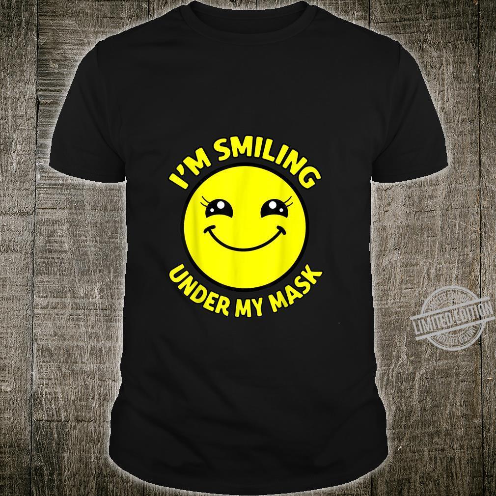 Ich lächle unter meiner Maske Lächeln Shirt
