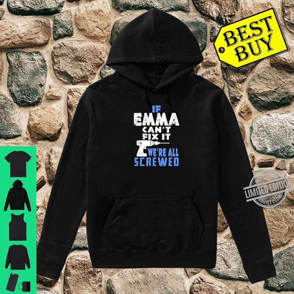 If Emma Cant Fix It We Are All Screwed Shirt hoodie