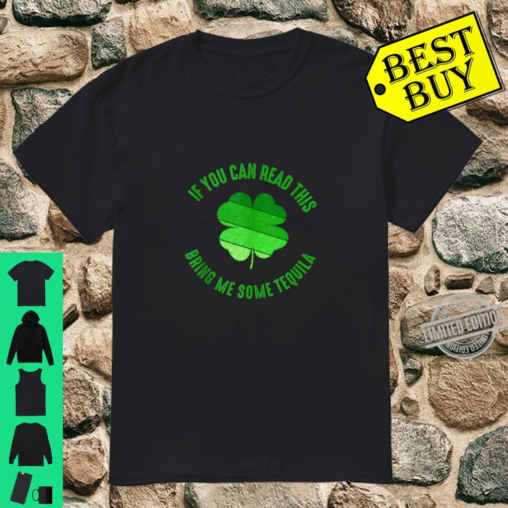 If You Can Read This Bring Me Tequila St Patricks Day Shirt