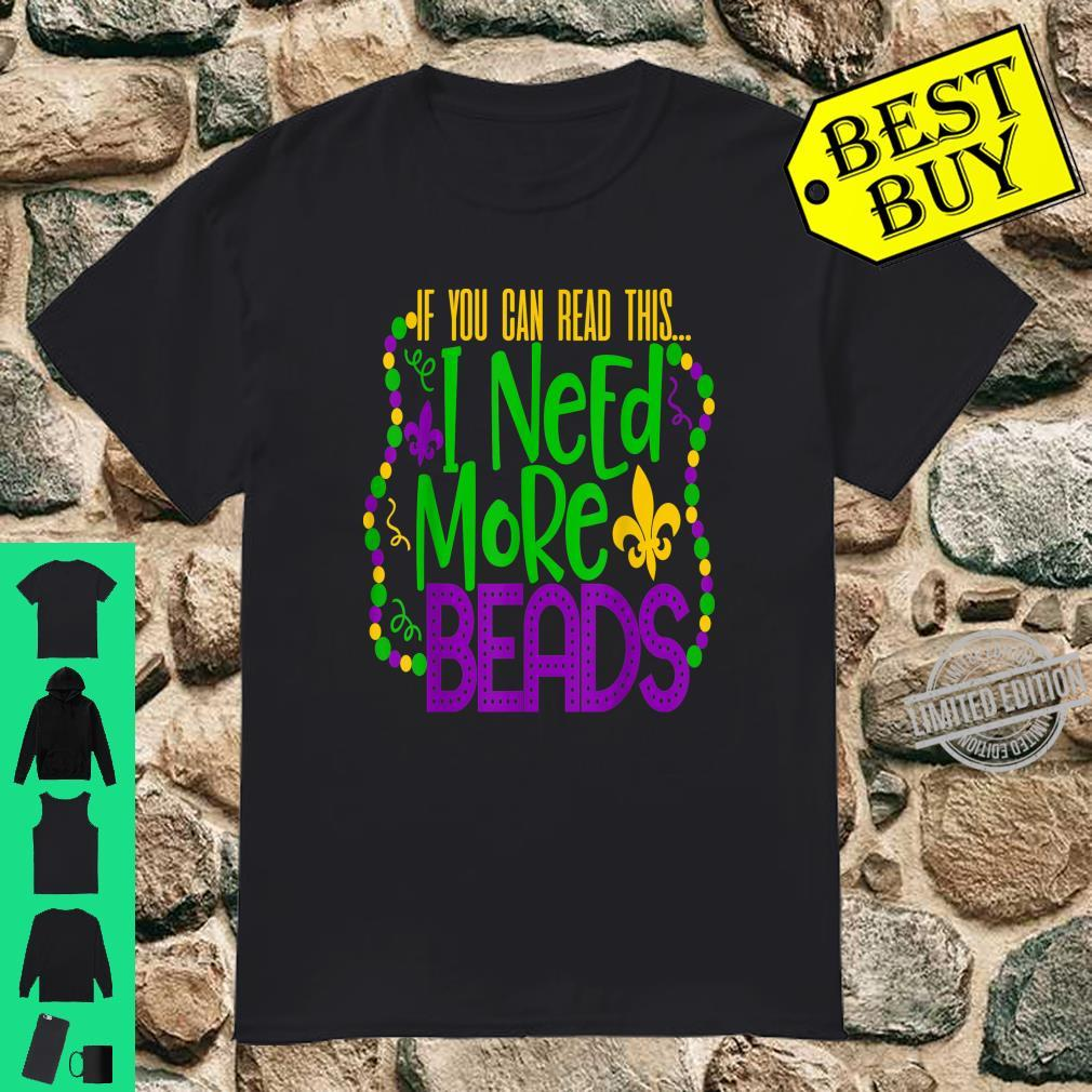 If You Can Read This I Need Beads Mardi Gras Shirt Shirt