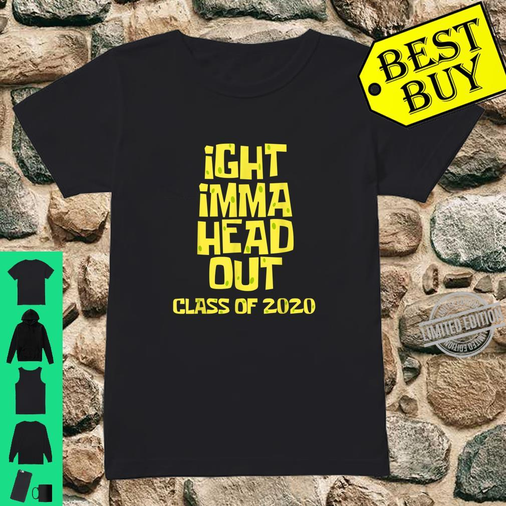 Ight Imma Head Out Class of 2020 Graduation Meme Shirt ladies tee