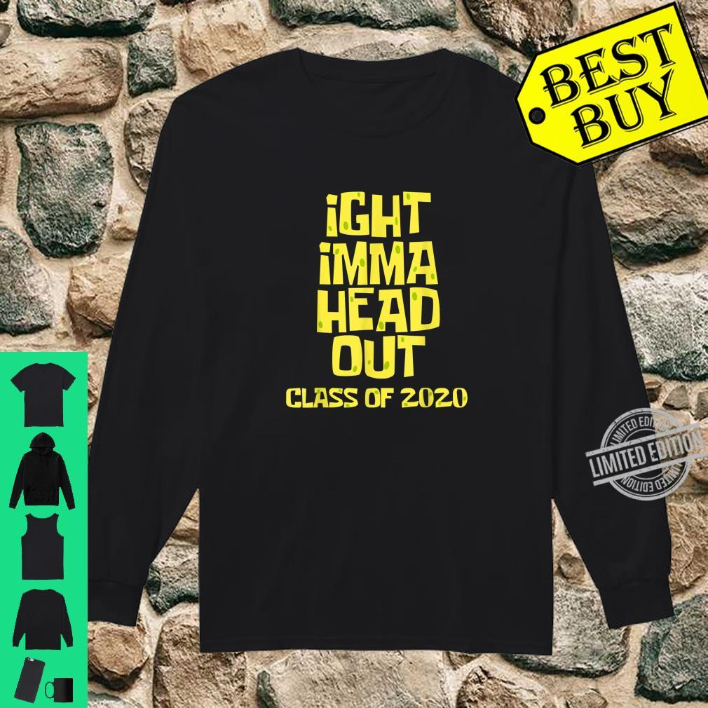 Ight Imma Head Out Class of 2020 Graduation Meme Shirt long sleeved