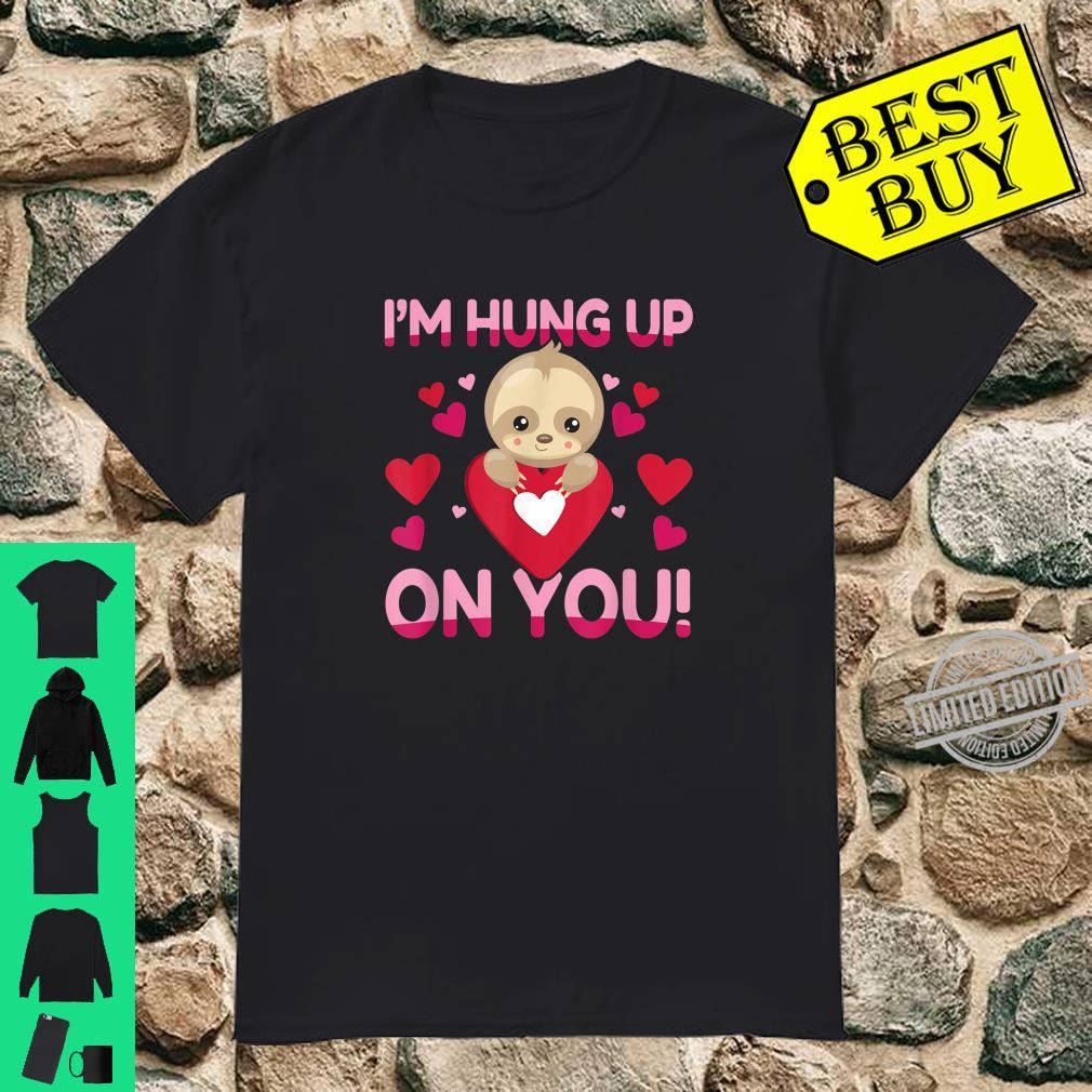 I'm Hung Up On You Sloth Valentines Day from Husband Shirt