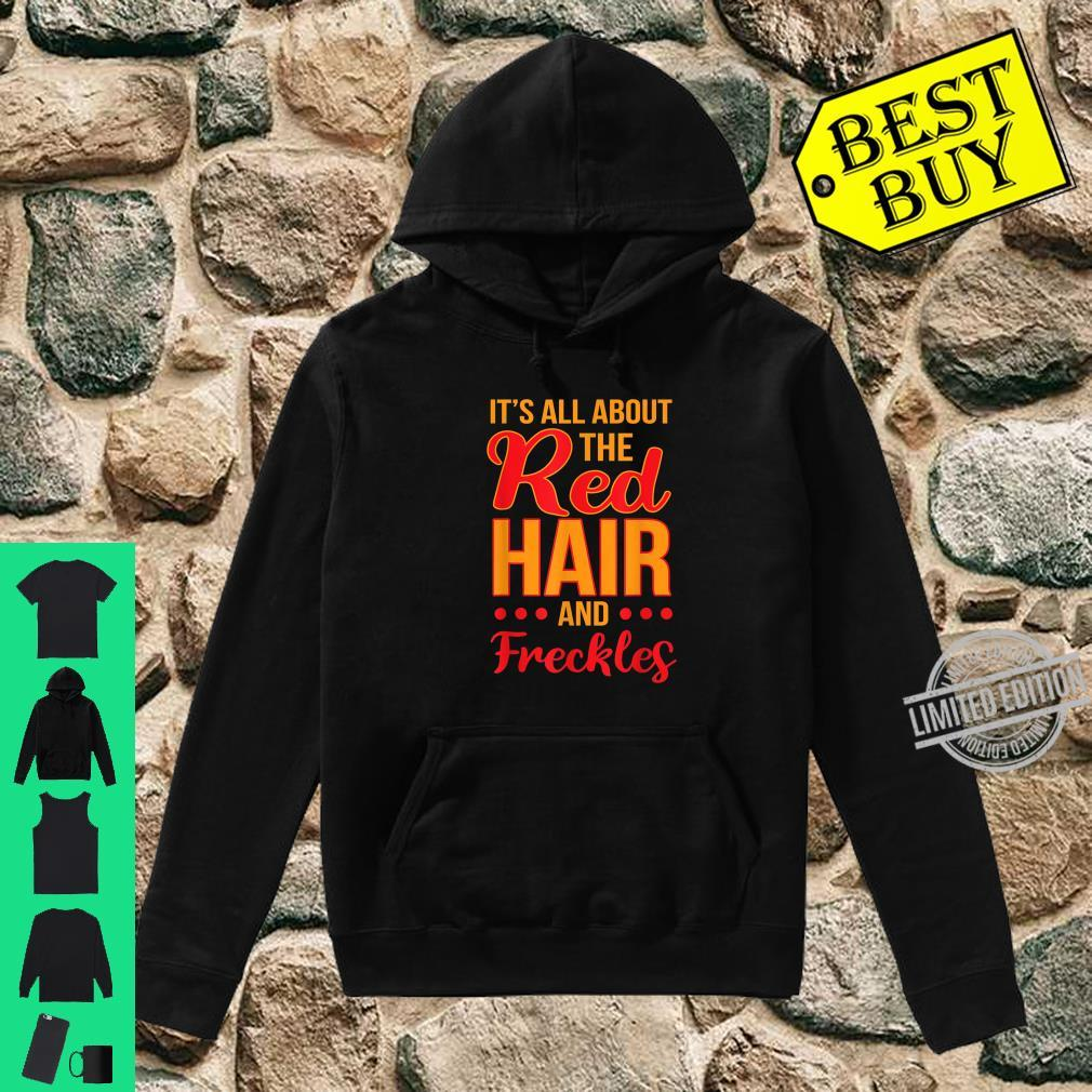 Its All About the Red Hair and Freckles Redhead St Patricks Shirt hoodie