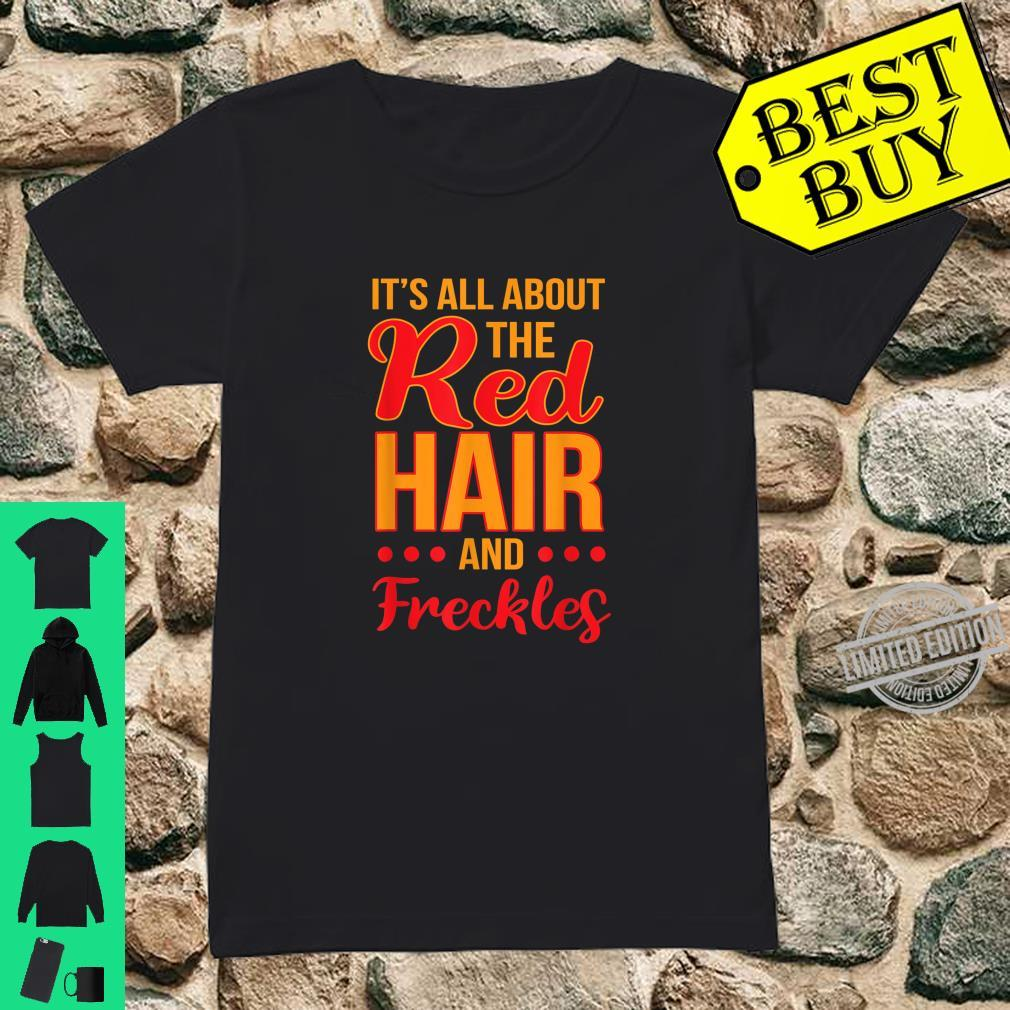 Its All About the Red Hair and Freckles Redhead St Patricks Shirt ladies tee