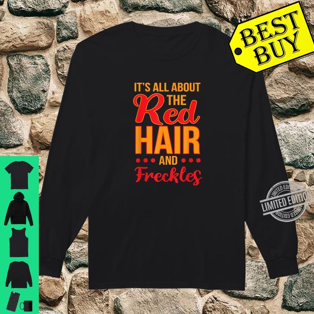 Its All About the Red Hair and Freckles Redhead St Patricks Shirt long sleeved
