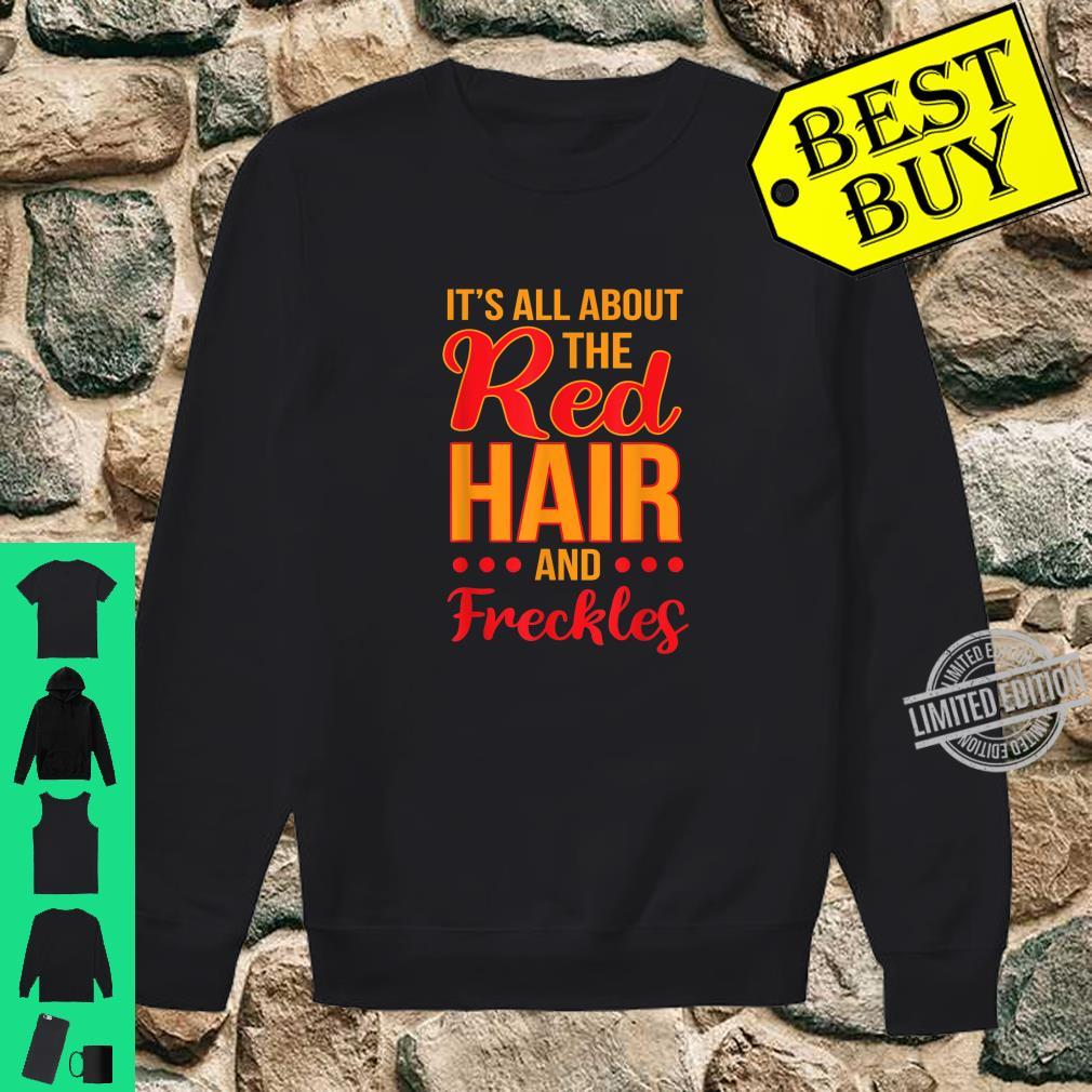 Its All About the Red Hair and Freckles Redhead St Patricks Shirt sweater