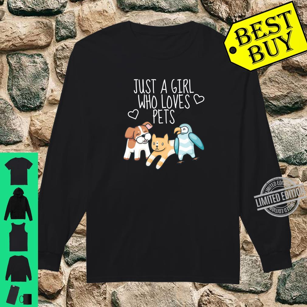 Just A Girl Who Loves Pets Dogs Cats Birds Pet Shirt long sleeved