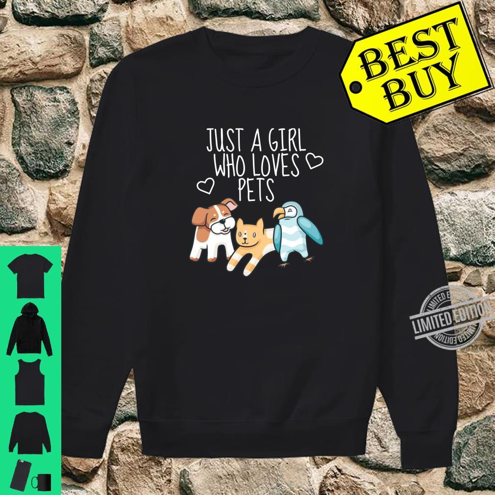 Just A Girl Who Loves Pets Dogs Cats Birds Pet Shirt sweater