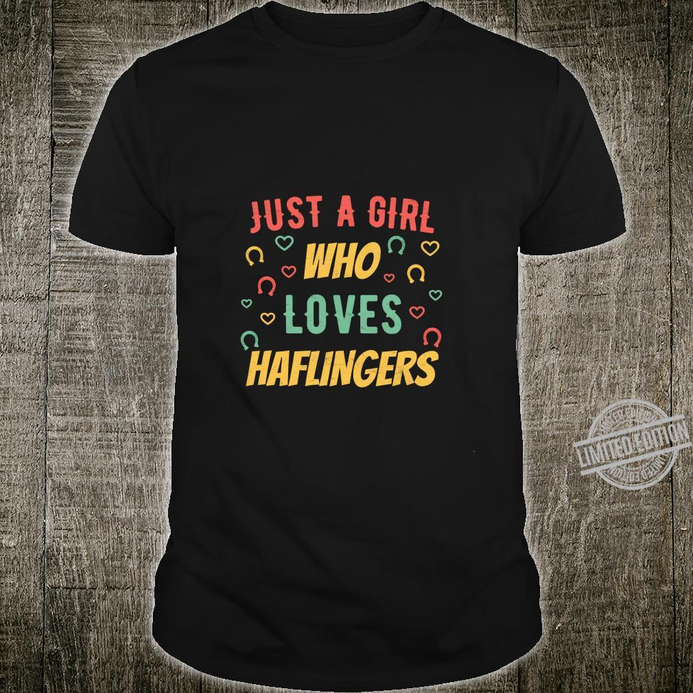 Just a Girl who Loves Haflingers Distressed Horse Shirt