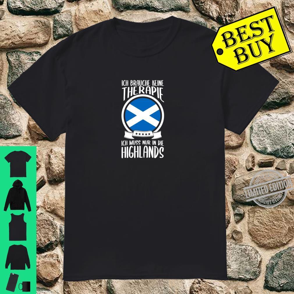 Keine Therapie Ich Muss Nur In Die Highlands Schottland Shirt