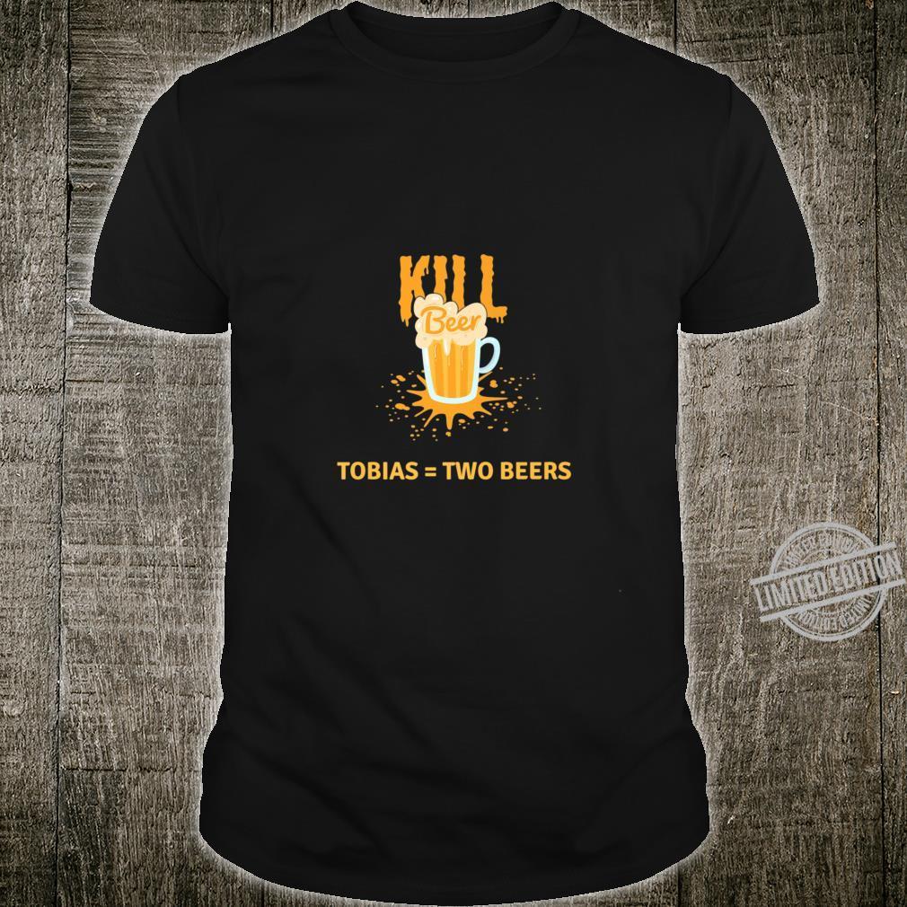 Kill Beer Tobias Two Beers Shirt