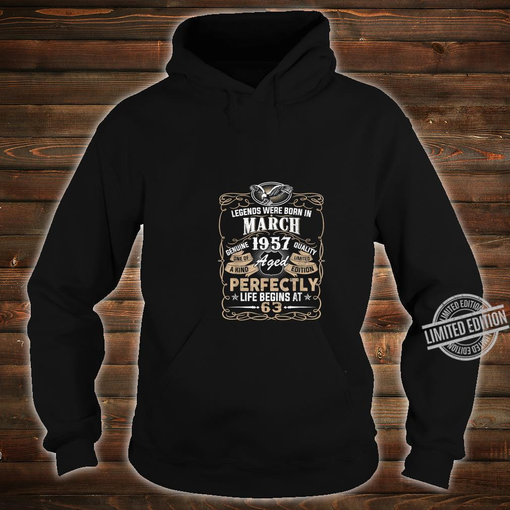 Legends Born In MARCH 1957 63rdth Awesome Birthday Shirt hoodie