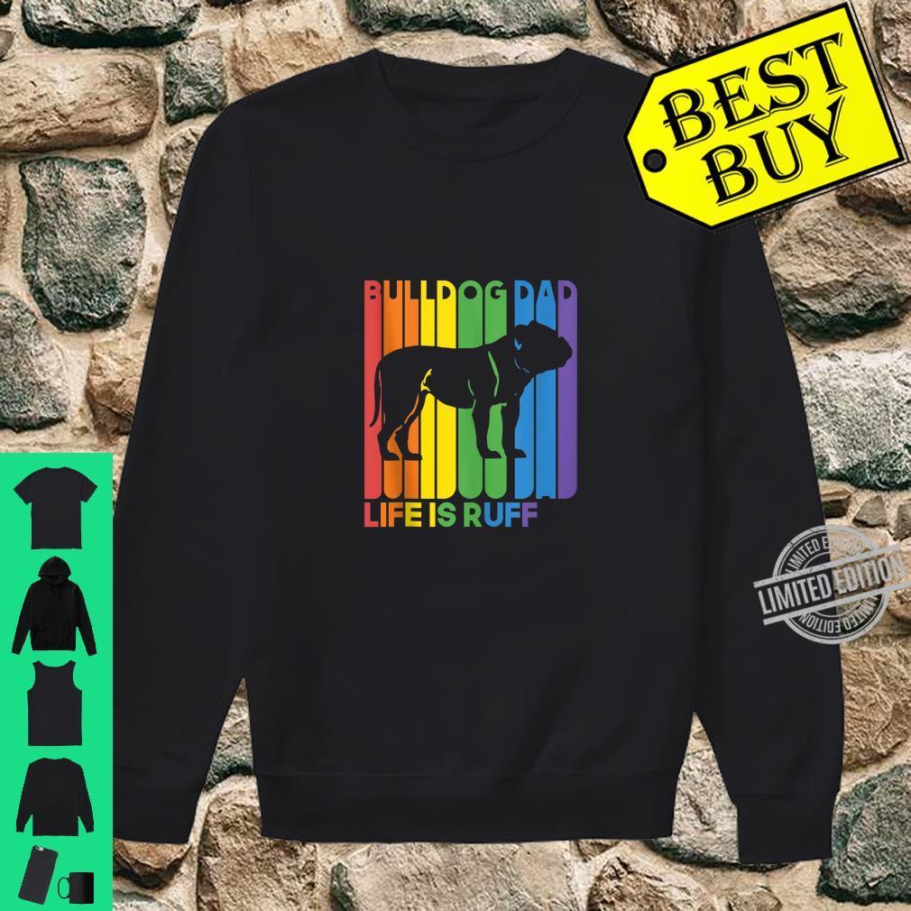 Life Is Ruff Pet Owner Bulldog Dad English Bulldog Dog Shirt sweater